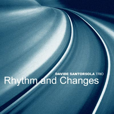 "2004 DAVIDE SANTORSOLA ""Rhythm Changes"" Just Jazz"