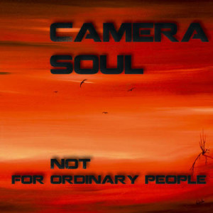 camera-soul-not-for-ordinary-people